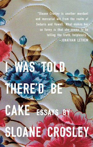 I Was Told There'd Be Cake-Book Cover