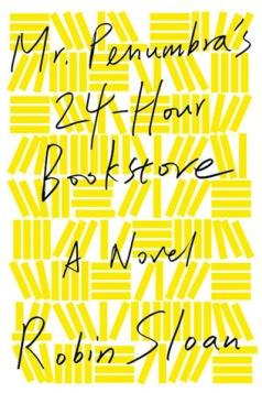 Mr. Penumbra's 24 hour bookstore cover